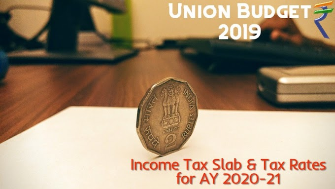 Income Tax Slab for AY 2020-21 Update after Union Budget 2019