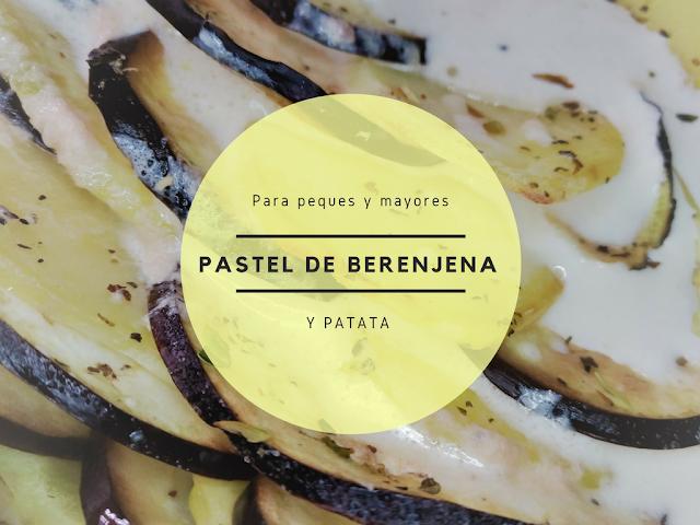 Pastel de berenjena y patata receta