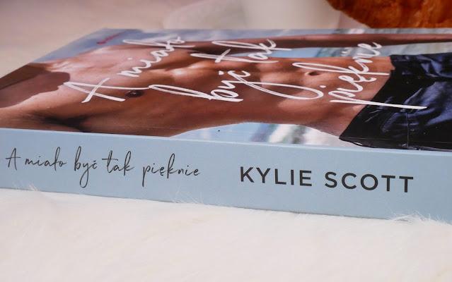 Powieść o miłości A miało być tak pięknie Kylie Scott