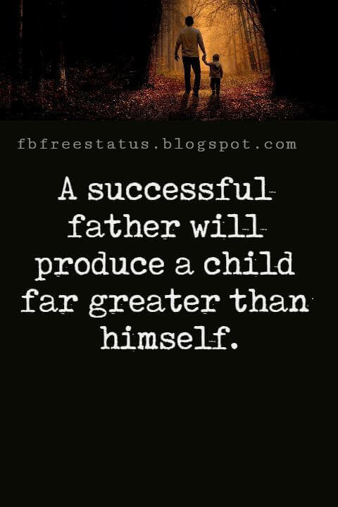 "Fathers Day Inspirational Quotes, ""A successful father will produce a child far greater than himself."" -Troy Vincent"