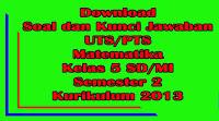 download soal dan kunci jawaban uts matematika kelas 5 semester 2 kurikulum 2013