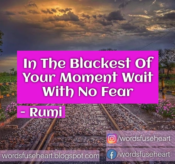 Fear Inspirational Quote By Rumi - wordsfuseheart