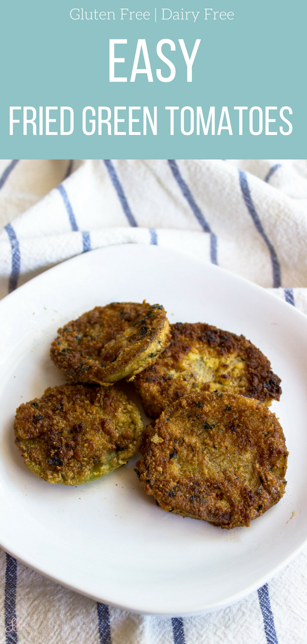 Easy Fried Green Tomatoes | Gluten and Dairy Free |