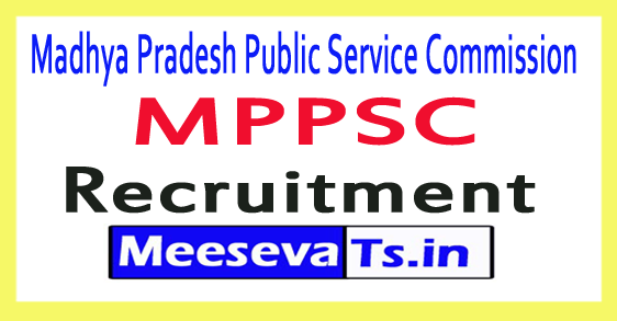 Madhya Pradesh Public Service Commission MPPSC Recruitment 2018