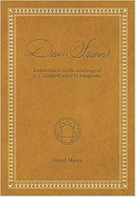 Dear Friend by Fellowship of Friends leader and Robert Earl Burton disciple Girard Haven
