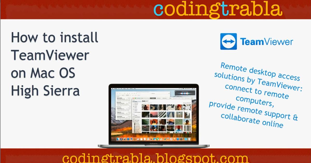 Codingtrabla How To Install Teamviewer On Mac Os High Sierra