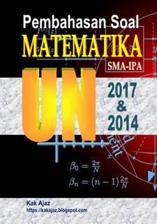 Ebook Pembahasan Soal Matematika SMA-IPA UN 2017 dan 2014