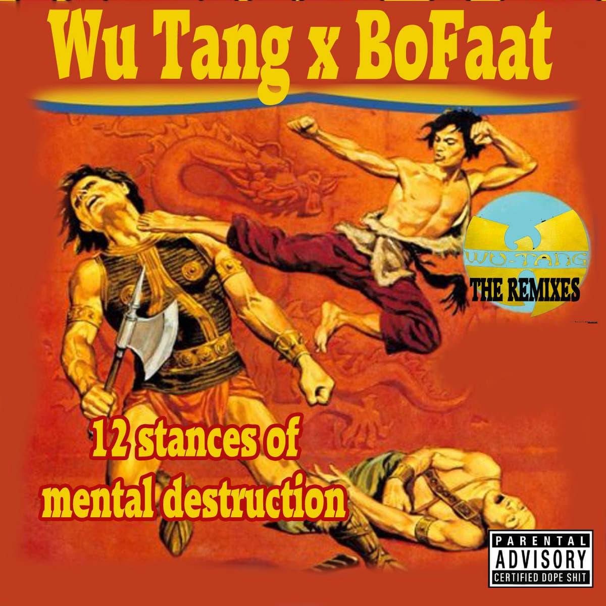 Wu Tang x BoFaat - Twelve Stances Of Mental Destruction   Remix Tape vom Producer BoFaatBeatz