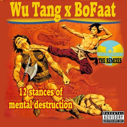 Wu Tang x BoFaat - Twelve Stances Of Mental Destruction | Remix Tape vom Producer BoFaatBeatz