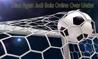Situs Agen Judi Bola Online Over Under