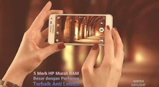 5 HP Murah RAM Besar dengan Performa Terbaik Anti Lelet!!!