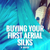 Buying your own Aerial Silks