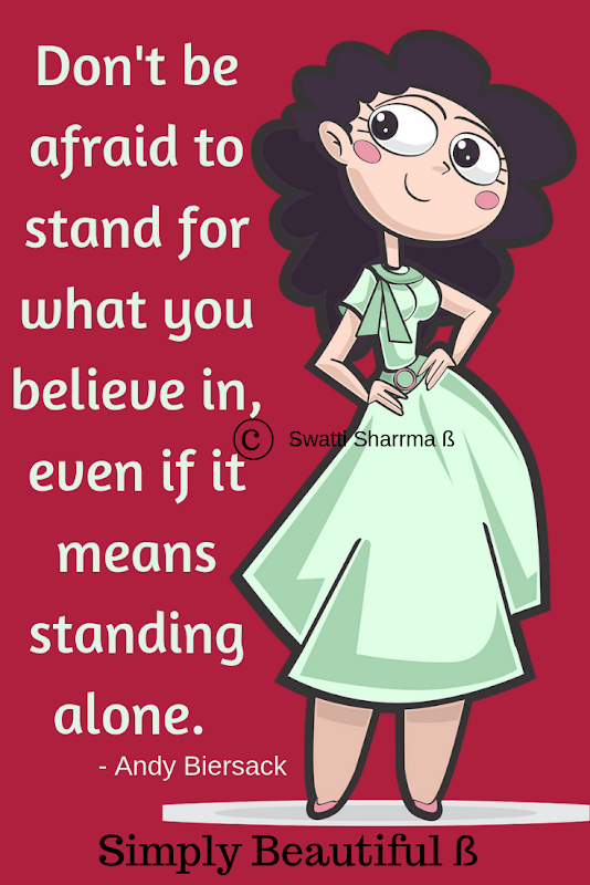 Quotes on believe & standing alone.