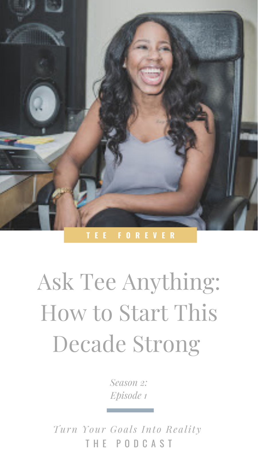 Ask Tee Anything: How to Start This Decade Strong