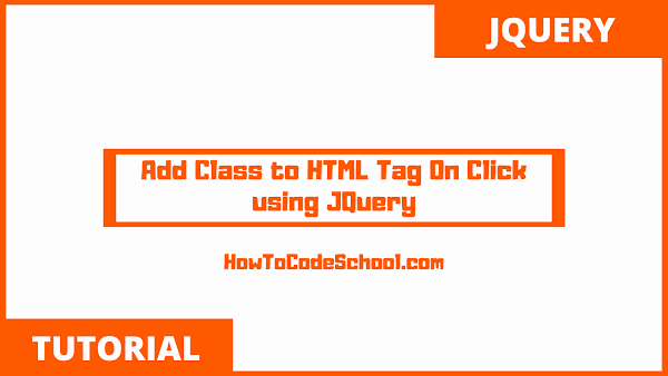 Add Class to HTML Tag On Click Using Jquery