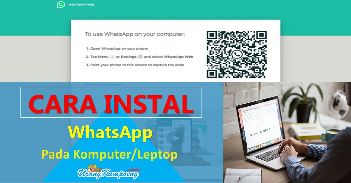 Cara Instal WhatsApp pada Laptop dan Komputer