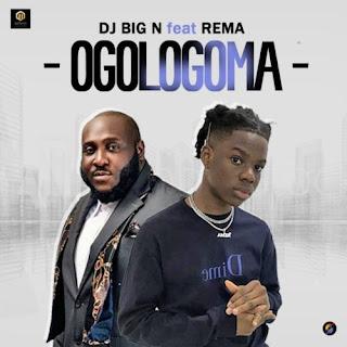 "Rema x DJ Big N – ""Ogologoma"""