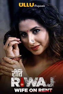Riti Riwaj (Wife On Rent) Part 2 All Episode Ullu Web Series Download 480p 720p WEBRip