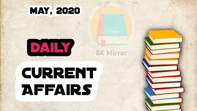 Current Affairs Today, May 2020