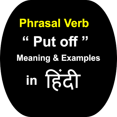 phrasal verb put off meaning and examples in hindi