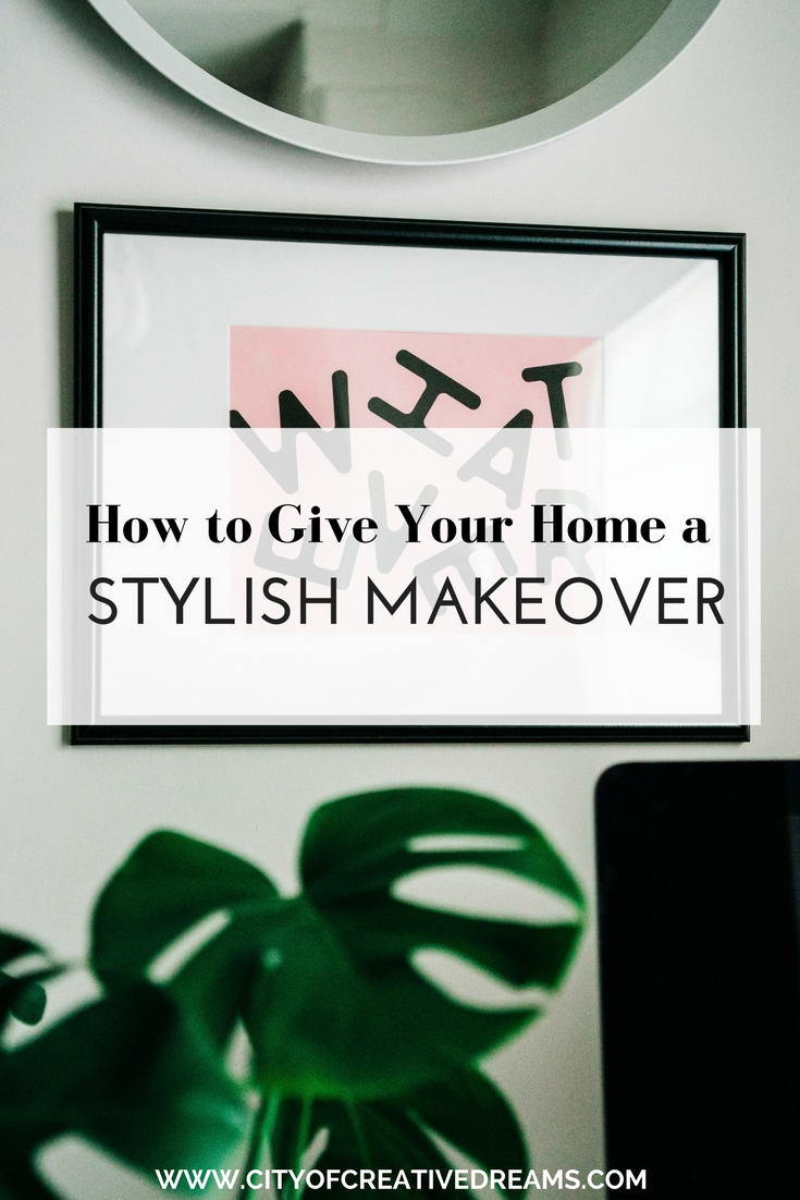How to Give Your Home a Stylish Makeover | City of Creative Dreams