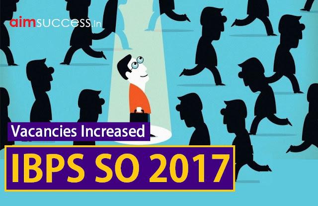 IBPS SO 2017 Vacancies Increased: Check Here