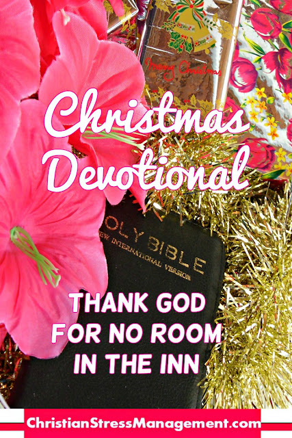 Christmas Devotional Thank God For No Room In The Inn
