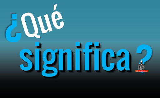 ¿Qué significa? by Nelson Alarcón - alarcónnelson