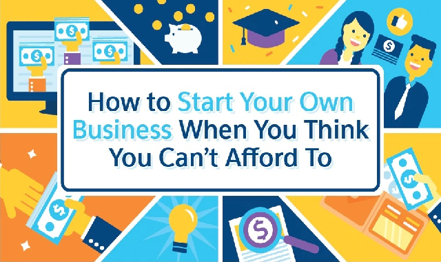 How to Start Your Own Business When You Think You Can't Afford To #infographic