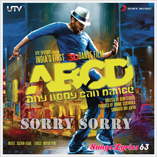 SORRY SORRY Song Lyrics From ABCD [2013]
