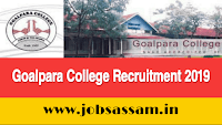 Goalpara College Recruitment 2019: Assistant Professor