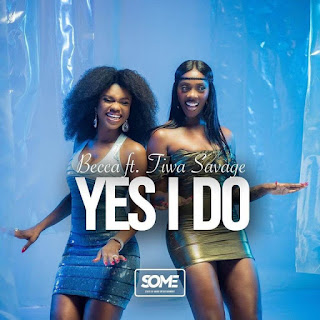 DOWNLOAD MUSIC MP3: Yes I Do- Becca Ft. Tiwa Savage | Download Mp3