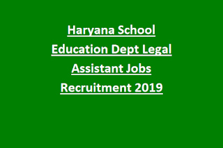 Haryana School Education Dept Legal Assistant Jobs Recruitment 2019