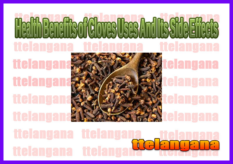 Health Benefits of Cloves Uses And Its Side Effects