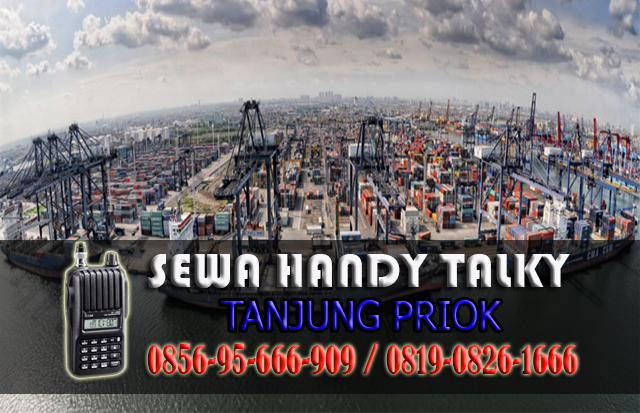 Pusat Sewa HT Tanjung Priok Pusat Rental Handy Talky Area Tanjung Priok