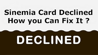 Sinemia card declined - Sinemia App Not Working How to Fix