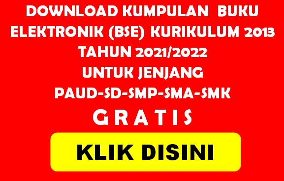 Download gratis Buku BSE Kurikulum 2013 Tahun 2021-2022