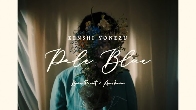 Kenshi Yonezu - Pale Blue [MV KARA]