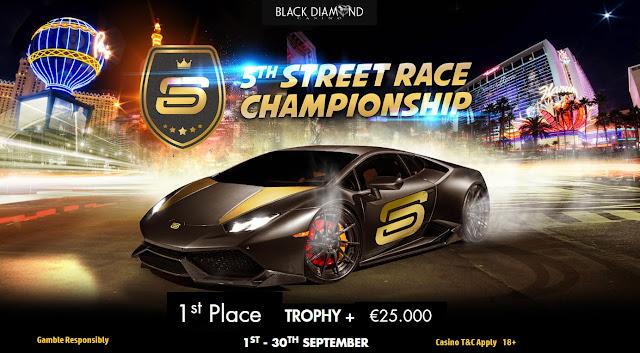 Win €25,000 in September's 5th Street Race Championship   Black Diamond and partner casinos