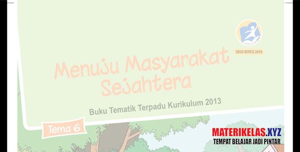 Materi Kelas 6 Tema 6 Kurikulum 2013 Revisi 2018