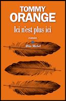 Tommy Orange  Ici n'est plus ici  Ed. Albin Michel