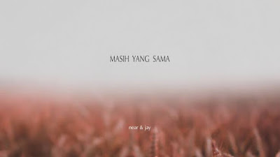 Near ft Jay Masih Yang Sama Chord