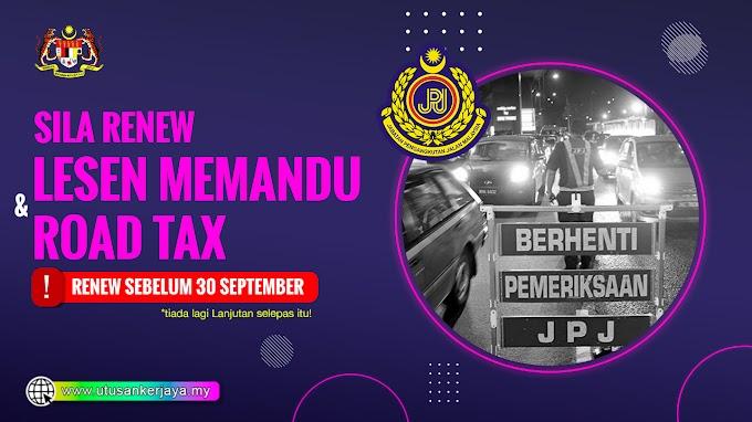 Renew Lesen Memandu & Roadtax Anda - Renew Sebelum 30 September -Tiada Lagi Lanjutan!