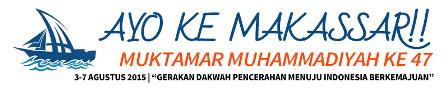 MUKTAMAR MUHAMMADIYAH KE 47