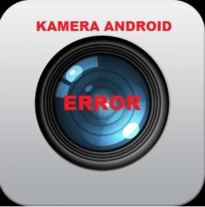 Cara Memperbaiki Problem Kamera Hp Android Yang Error Atau Tidak Berfungsi