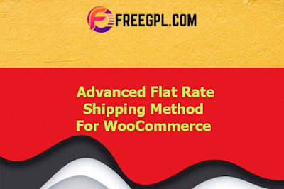 Advanced Flat Rate Shipping Method for WooCommerce Nulled Download Free