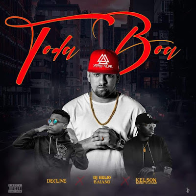 Dj Hélio Baiano Feat. Kelson Most Wanted & Declive - Toda Boa (Zouk) [Download]