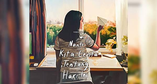 Review film Nanti Kita Cerita Tentang Hari Ini