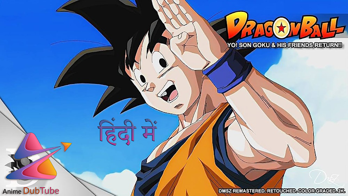 Dragon Ball - Son Goku and His Friends Return Hindi Dubbed Remastered || Anime DubTube