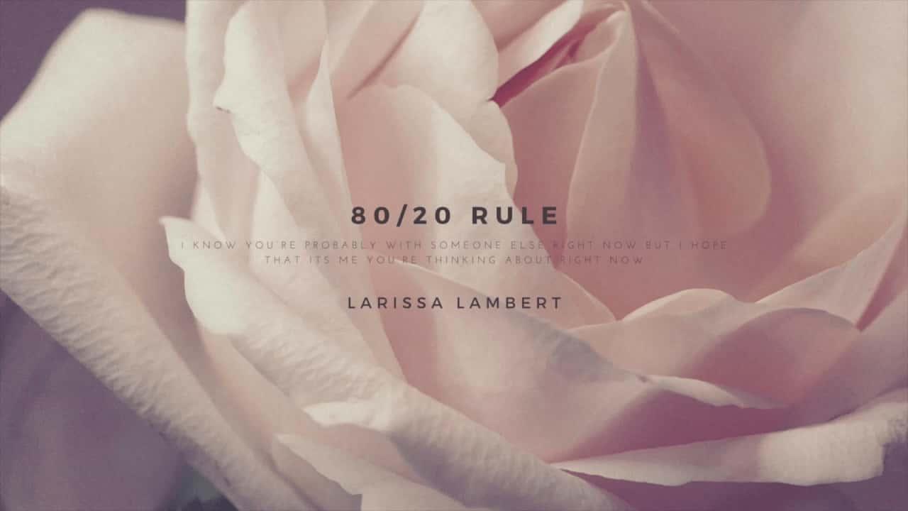 Lirik Lagu 80/20 Rule - Larissa Lambert dan Terjemahan